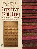 img - for Creative Knitting: A New Art Form. New & Expanded Edition (Dover Knitting, Crochet, Tatting, Lace) book / textbook / text book