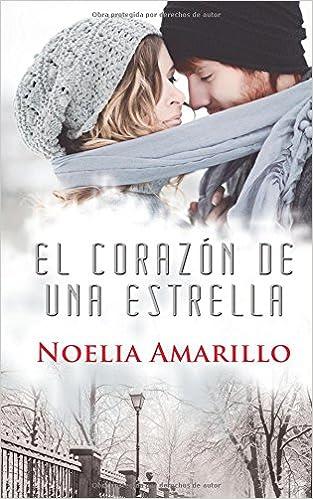 Amazon.com: El corazón de una estrella (Spanish Edition) (9781520265506): Noelia Amarillo: Books