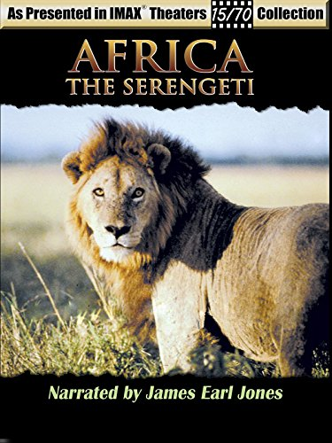 Africa - The Serengeti - Narrated by James Earl Jones - As seen in IMAX Theaters