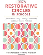 Using Restorative Circles in Schools: How to Build Strong Learning Communities and Foster Student Wellbeing