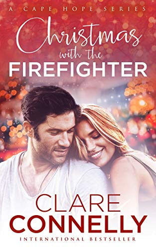 CHristmas with the Firefighter by Clare Connelly