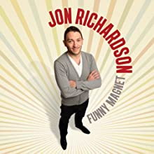 Funny Magnet Performance by Jon Richardson Narrated by Jon Richardson