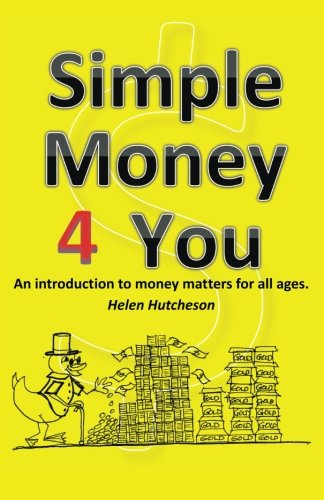 Simple Money 4 You: An Introduction to Money Matters for All Ages PDF