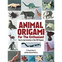 Animal Origami for the Enthusiast: Step-by-Step Instructions in Over 900 Diagrams/25 Original Models (Dover Origami Papercraft) by John Montroll (1985) Paperback