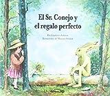 img - for El Sr. Conejo y El Regalo Perfecto (Spanish Edition) book / textbook / text book