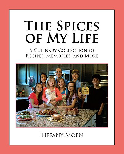 The Spices of My Life by Tiffany Moen