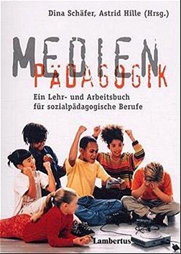 Medienpädagogik: Ein Lehr- und Arbeitsbuch für sozialpädagogische Berufe Taschenbuch – 1. Dezember 2000 Astrid Hille Dina Schäfer Lambertus 3784113044