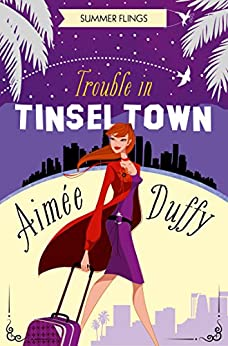 Trouble in Tinseltown (Summer Flings, Book 1) by [Duffy, Aimee]