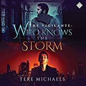 Who Knows the Storm: The Vigilante, Book 1 | Tere Michaels