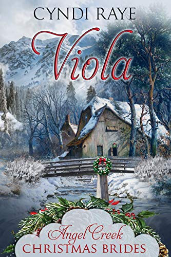 Viola (Angel Creek Christmas Brides Book 10) by [Raye, Cyndi, Christmas Brides, Angel Creek, McKenzie, Peggy, McDaniel, Sylvia , Graison, Lily , Clemmons, Caroline , Grafford, Jo ]