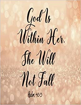 God Is Within Her She Will Not Fall Journal Notebook Quotes