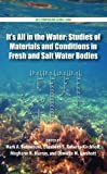 It's All in the Water : Studies of Materials and Conditions in Fresh and Salt Water Bodies, Benvenuto, Mark, 0841226342