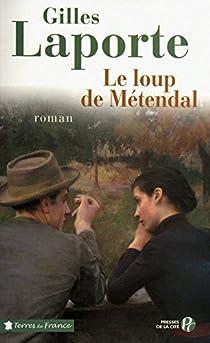 Le loup de Métendal par Laporte