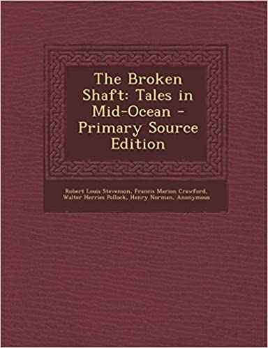 Book The Broken Shaft: Tales in Mid-Ocean - Primary Source Edition