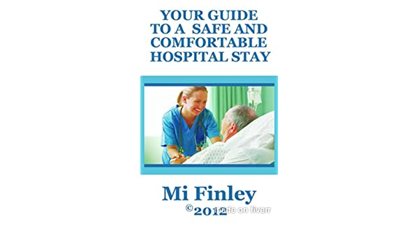 YOUR GUIDE TO A SAFE AND COMFORTABLE HOSPITAL STAY