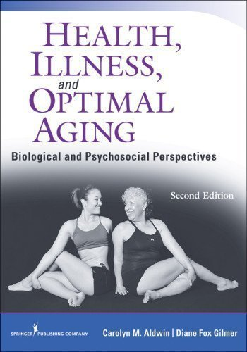 Health, Illness, and Optimal Aging, Second Edition: Biological and Psychosocial Perspectives 2nd (second) Edition by Aldwin Ph.D., Carolyn, Gilmer Ph.D., Diane published by Springer Publishing Company (2013)