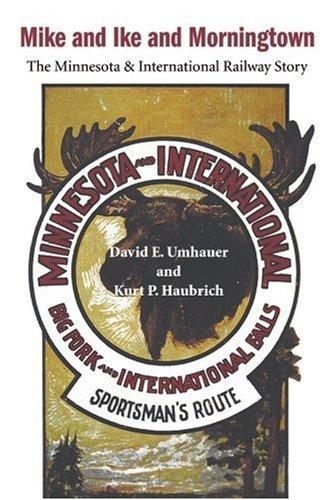 mike-and-ike-and-morningtown-the-minnesota-international-railway-story-paperback-2000-author-david-e