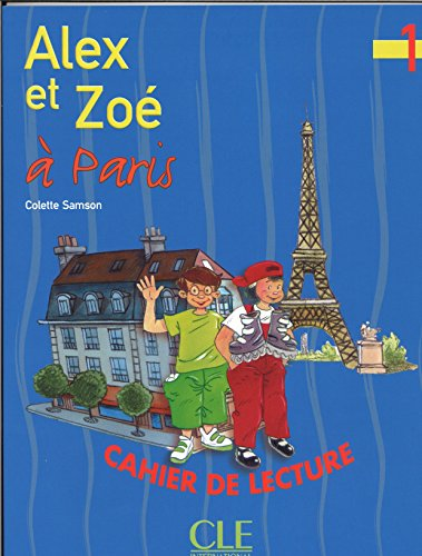 Alex Et Zoe Level 1 Alex Et Zoe a Paris (Reader) (French Edition)