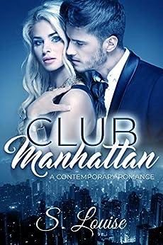 Club Manhattan: A Contemporary Romance by [Louise, S]