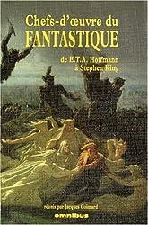 Les chefs-d'oeuvre du fantastique : De E.T.A. Hoffman à Stephen King