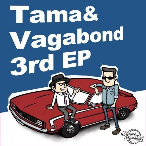 Tama & Vagabond