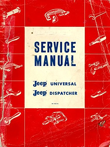 STEP-BY-STEP 1963 & EARLIER JEEP UNIVERSAL & DISPATCHER for sale  Delivered anywhere in USA