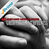 40 Must-Have Favorite Hymns: Great Is Thy Faithfulness
