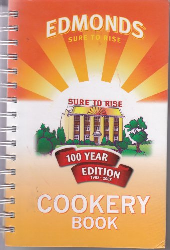Edmond's Sure to Rise Cookery Book (100 Year Edition 1908-2008)
