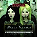 The Water Mirror: Dark Reflections, Book 1 Audiobook by Kai Meyer Narrated by Toby Longworth