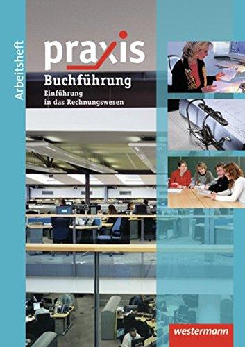 Praxis Wirtschaft: Praxis: Arbeitsheft Buchführung / Rechnungswesen: mit eingelegtem Lösungsheft