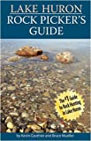 Lake Huron Rock Picker's Guide, Kevin Gauthier and Bruce Mueller, 0472033670