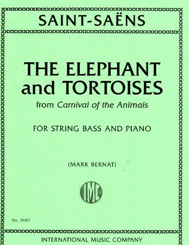 Saint-Saens, Camille The Elephant and Tortoises from Carnival of the Animals. Edited by: Mark Bernat. For String Bass and Piano by International