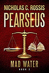 Pearseus: Mad Water: Book 2 Of The Pearseus Sci-fi Fantasy Series