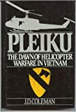 Book cover for Pleiku: The Dawn of Helicopter Warfare in Vietnam