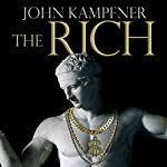 The Rich: From Slaves to Super-Yachts: A 2,000-Year History | John Kampfner