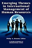 Emerging Themes in International Management of Human Resources, Philip G. Benson, 1617350826