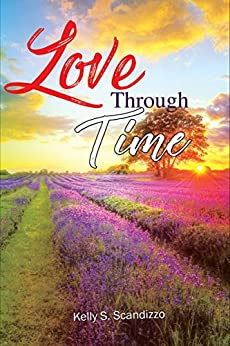 Love Through Time (English Edition) por [Scandizzo, Kelly S.]