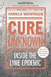 Cure Unknown: Inside the Lyme Epidemic