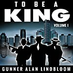 To Be a King | Gunner A. Lindbloom