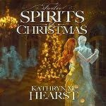 Twelve Spirits of Christmas: Tessa Lamar Novels, Volume 2 | Kathryn M. Hearst