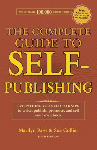 The Complete Guide to Self-Publishing: Everything You Need to Know to Write, Publish, Promote and Sell Your Own Book by Marilyn Ross (2010-08-09)