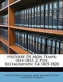 Histoire de Mon Temps, Etienne-Denis Pasquier and Edme Armand Gaston Audiffret-Pasquier, 1147321175