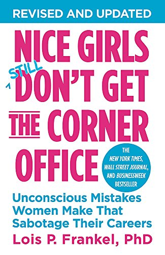 Pdf Money Nice Girls Don't Get the Corner Office: Unconscious Mistakes Women Make That Sabotage Their Careers (A NICE GIRLS Book)