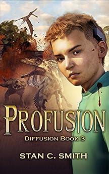 Profusion (Diffusion Book 3) by [Smith, Stan C.]