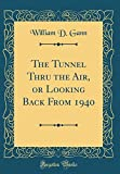 img - for The Tunnel Thru the Air, or Looking Back From 1940 (Classic Reprint) book / textbook / text book