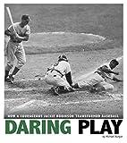 Daring Play (Captured History Sports)