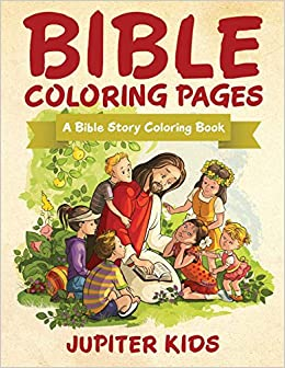 Bible Coloring Pages: A Bible Story Coloring Book: Jupiter ...