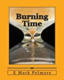 Burning Time: wisely or wastefully?