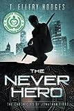 The Never Hero (Chronicles of Jonathan Tibbs) (Volume 1)