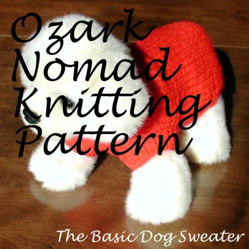 Basic Sweater Knitting Pattern - Ozark Nomad Knitting Patterns - The Basic Dog Sweater